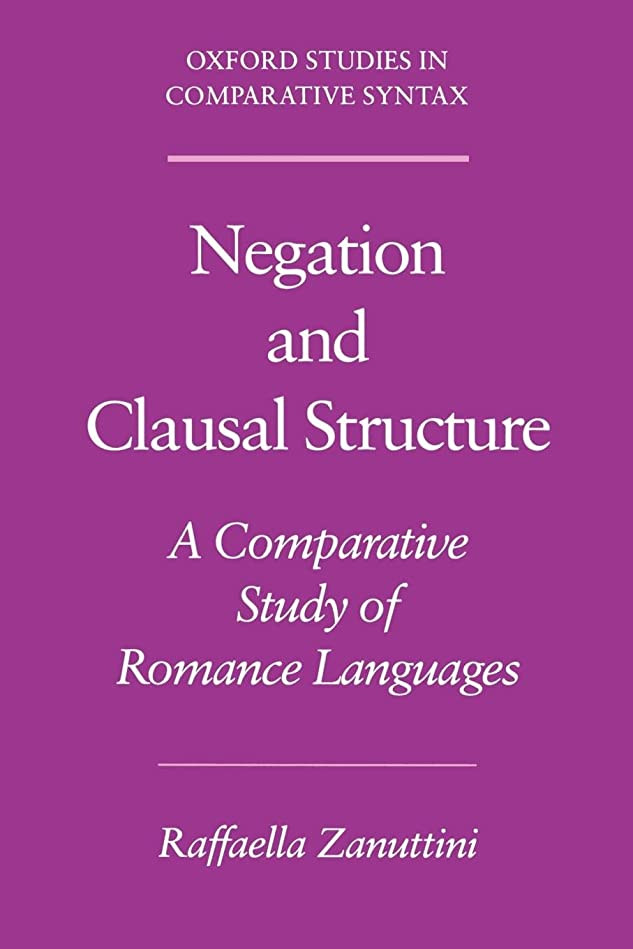 ジャベスウィルソンスワップバウンドNegation and Clausal Structure: A Comparative Study of Romance Languages (Oxford Studies in Comparative Syntax)