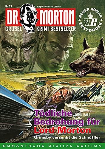 DR. MORTON - Grusel Krimi Bestseller 71: Tödliche Bedrohung für Lord Morton