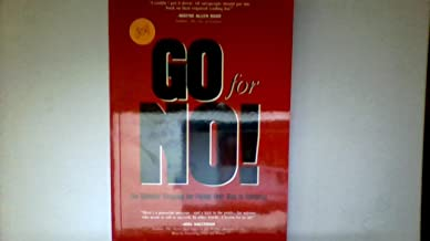 Go for No! The Ultimate Strategy for Failing Your Way to Success!