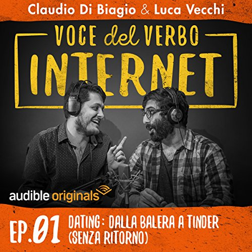 Dating: dalla balera a Tinder (senza ritorno) (Voce del verbo Internet 1)  Audiolibri