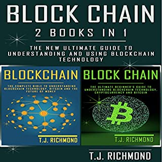 Blockchain: 2 Books in 1     The New Ultimate Guide to Understanding and Using Blockchain Technology              By:                                                                                                                                 T.J. Richmond                               Narrated by:                                                                                                                                 Weston Gritt                      Length: 4 hrs and 18 mins     11 ratings     Overall 5.0