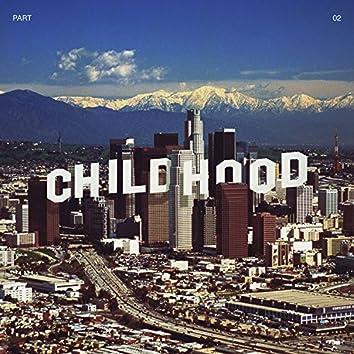 Childhood, Pt. 2