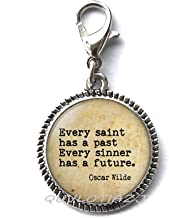 QUVLOTIAZJ Every Saint has a past, every Sinner has a future quote Lobster Clasp,quote jewelry,Lobster Clasp Zipper Pull - Literary Jewelry,ot293 (A1)