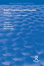 British Trade Unions and Industrial Politics: The High Tide of Trade Unionism, 1964-79 (Routledge Revivals)