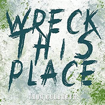 Wreck This Place (feat. Kenneth West, Colette Beard, Janisha Roland, Osby Berry & Chardé Jones)