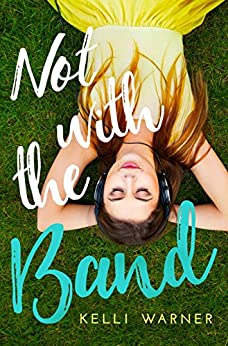 Not with the Band by [Kelli Warner]
