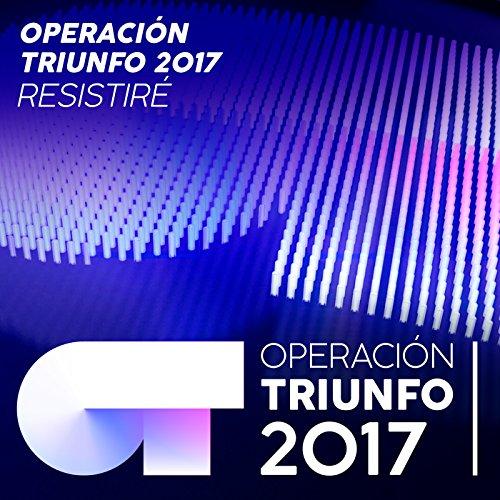 Resistiré (Operación Triunfo 2017)