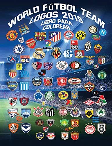 World Fútbol Team Logos 2019: Este libro único tiene más de 150 logotipos de equipos e insignias de clubes para colorear de los mejores equipos de fútbol del mundo
