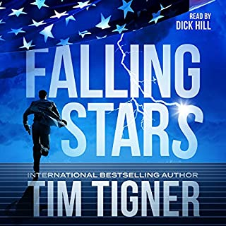 Falling Stars     Kyle Achilles, Book 3              By:                                                                                                                                 Tim Tigner                               Narrated by:                                                                                                                                 Dick Hill                      Length: 14 hrs and 11 mins     601 ratings     Overall 4.6