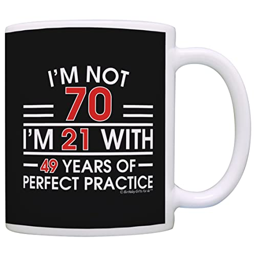 70th Birthday Gifts For All Not 70 Im 21 With Perfect Practice Dad Gift