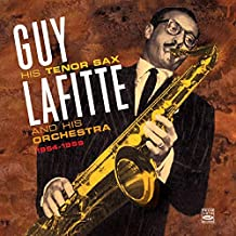 Guy Lafitte His Tenor Sax and His Orchestra 1954-1959