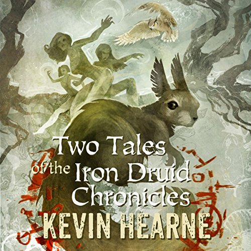Two Tales of the Iron Druid Chronicles audiobook cover art