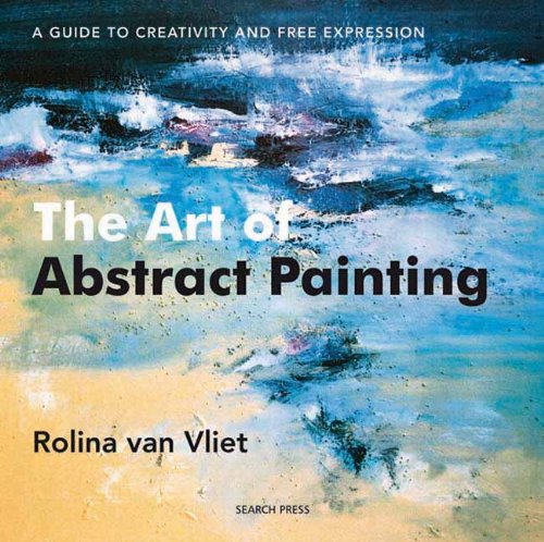 Download The Art of Abstract Painting: A Guide to Creativity and Free Expression 1844484270