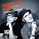 Chewing Gum Blues