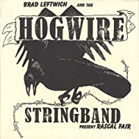 Rascal Fair by Brad Leftwich & The Hogwire Stringband (2013-05-03)