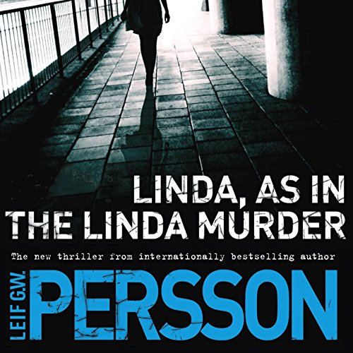 Linda, as in the Linda Murder     A Backstrom Novel              By:                                                                                                                                 Leif GW Persson,                                                                                        Neil Smith - translator                               Narrated by:                                                                                                                                 Erik Davies                      Length: 19 hrs and 56 mins     44 ratings     Overall 3.5