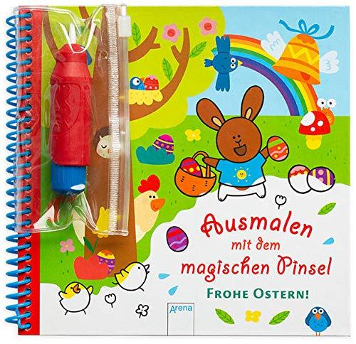 Ausmalen mit dem magischen Pinsel. Frohe Ostern!: Malbuch mit Wassertankstift ab 3 Jahren