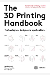 The 3D Printing Handbook: Technologies, design and applications Kindle Edition