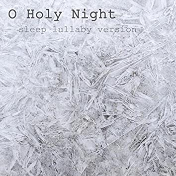 O Holy Night (Sleep Lullaby Version)