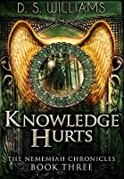 Knowledge Hurts: Premium Hardcover Edition