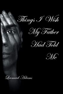 Things I Wish My Father Had Told Me