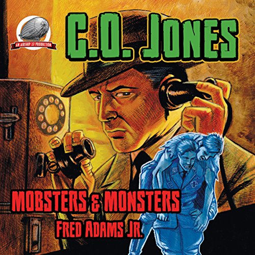 C.O. Jones: Mobsters & Monsters, Volume 1 cover art