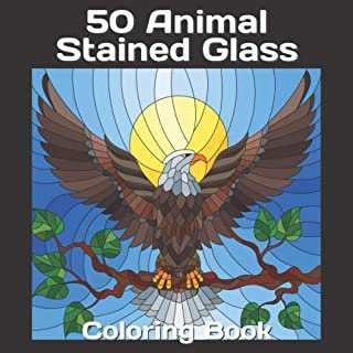 50 Animal Stained Glass Coloring Book: Animal Designs with Stress Relieving and Relaxation