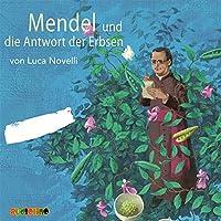 Mendel und die Antwort der Erbsen Hörbuch
