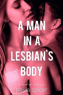 A Man In A Lesbian's Body: Gender Swap: Gender Transformation
