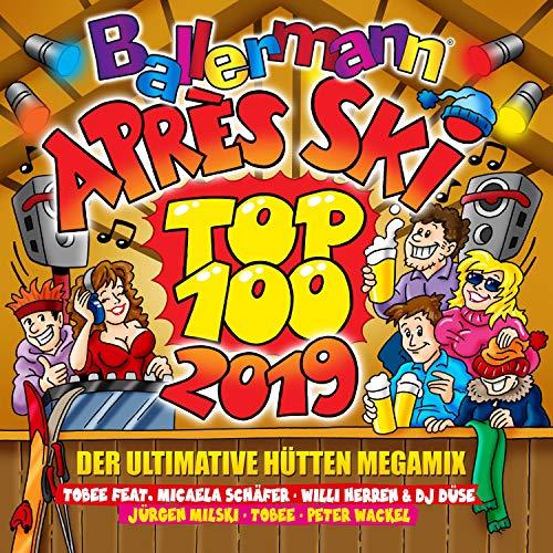 Ballermann Après Ski Top 100 - 2019 [Explicit] (Der ultimative Hütten Megamix)