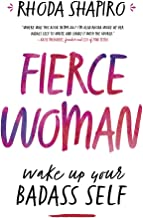 Fierce Woman: Wake Up Your Badass Self