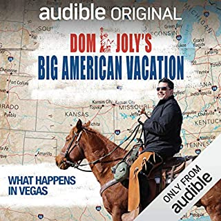 Ep. 1: What Happens in Vegas (Dom Joly's Big American Vacation)                   By:                                                                                                                                 Dom Joly                           Length: 22 mins     17 ratings     Overall 3.8