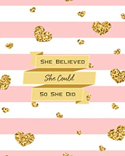 She Believed She Could So She Did: 2019 Weekly & Monthly Planner, Academic Student Planner, Calendar Schedule Organizer and Journal Notebook with ... happiness with glittering pink hearts (Vol 6)