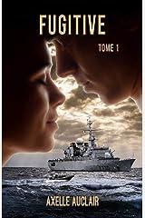 Fugitive - Tome 1 Format Kindle