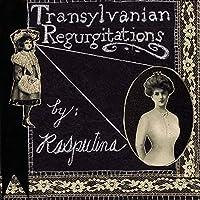 Transylvanian Regurgitations