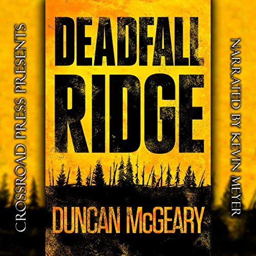 Deadfall Ridge                   By:                                                                                                                                 Duncan McGeary                               Narrated by:                                                                                                                                 Kevin Meyer                      Length: 8 hrs and 25 mins     3 ratings     Overall 4.0