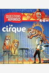 N12 - LE CIRQUE - QUESTIONS/REPONSES 4/6 ANS (12) (French Edition) Hardcover