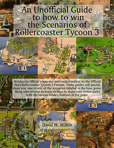 An Unofficial Guide to how to win the Scenarios of Rollercoaster Tycoon 3 (English Edition)
