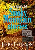 Smoky Mountain Stories (Stories I Like to Tell Book 2) (English Edition)