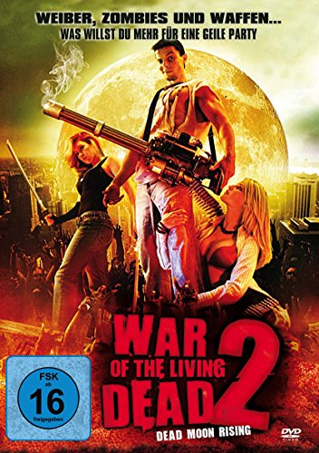 War of the living Dead 2 – Dead Moon Rising