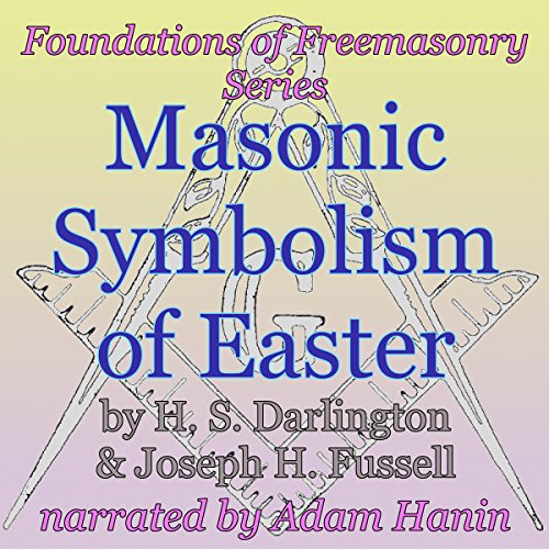Masonic Symbolism of Easter audiobook cover art