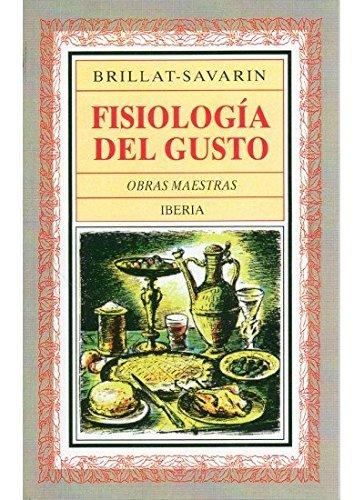 Fisiología del gusto (LITERATURA-OBRAS MAESTRAS IBERIA)