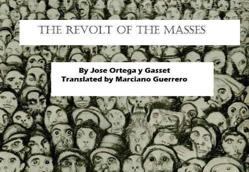 The Revolt of the Masses by [Jose Ortega y Gasset, Mary Duffy, Marciano Guerrero]