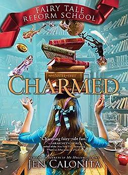 Charmed (Fairy Tale Reform School Book 2) by [Jen Calonita]