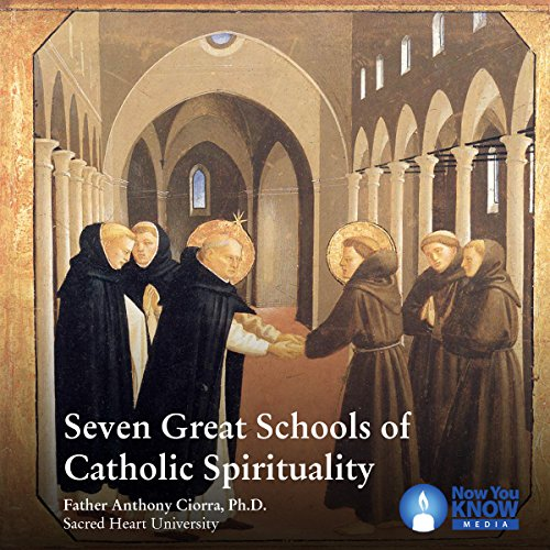 Seven Great Schools of Catholic Spirituality cover art