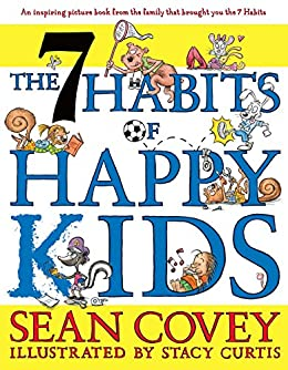 The 7 Habits of Happy Kids by [Sean Covey, Stacy Curtis]