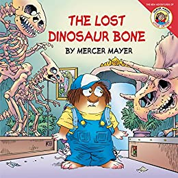 Little Critter: The Lost Dinosaur Bone by [Mercer Mayer]