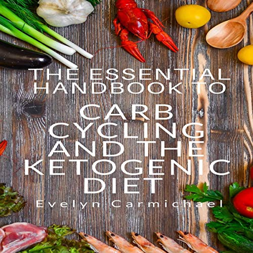 The Essential Handbook to Carb Cycling and the Ketogenic Diet cover art