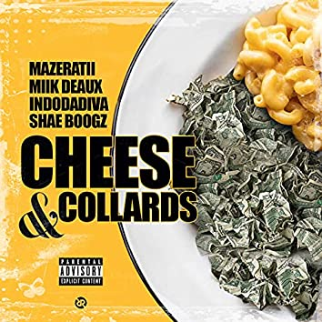 Cheese & Collards (feat. Indodadiva, Miik Deaux, Shae Boogz & Mazeratii)