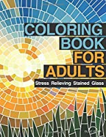 Coloring Book for Adults: Stress Relieving Stained Glass by Blue Star Coloring(2015-04-24)